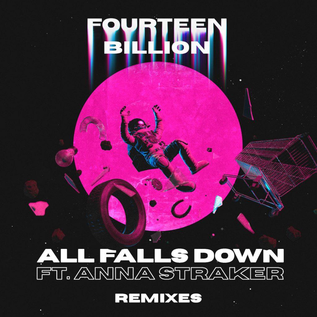 Fourteen Billion All Falls Down Ft Anna Straker - Remixes