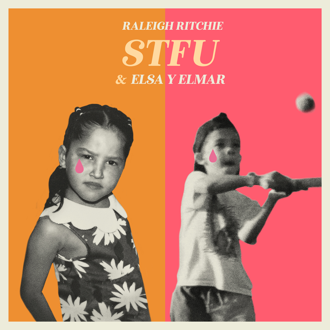 """New Version of """"STFU"""" with Raleigh Ritchie and Elsa y Elmar Cover Art"""