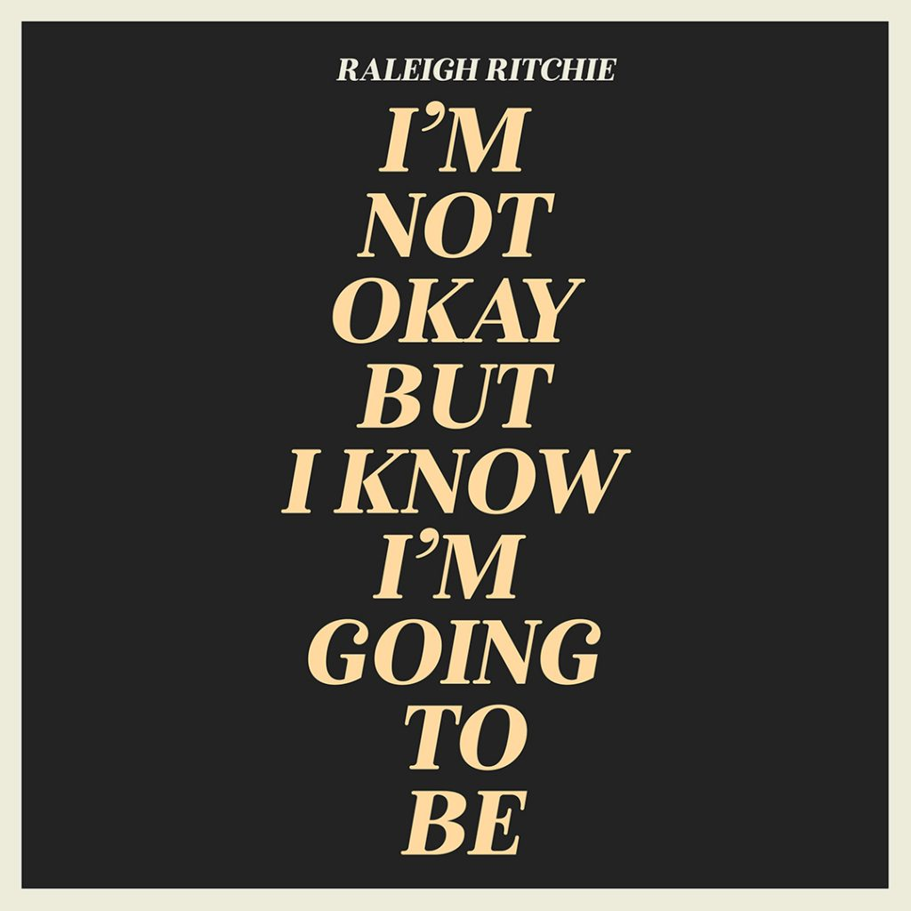 """Raleigh Ritchie """"I'm Not Ok But I Know I Am Going To Be"""" Single Cover"""