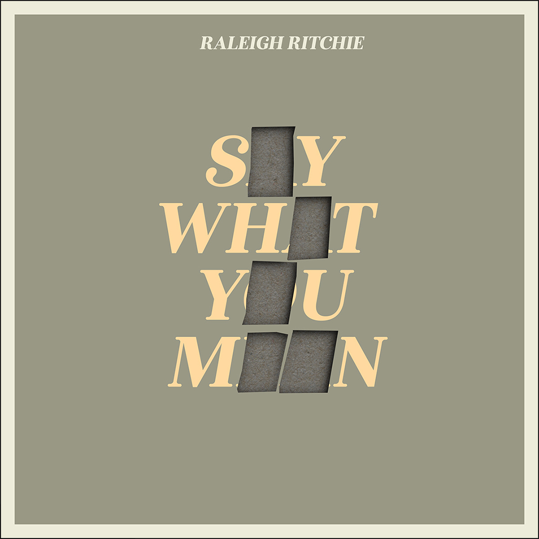 """Raleigh Ritchie """"Say What You Mean"""" Single cover"""
