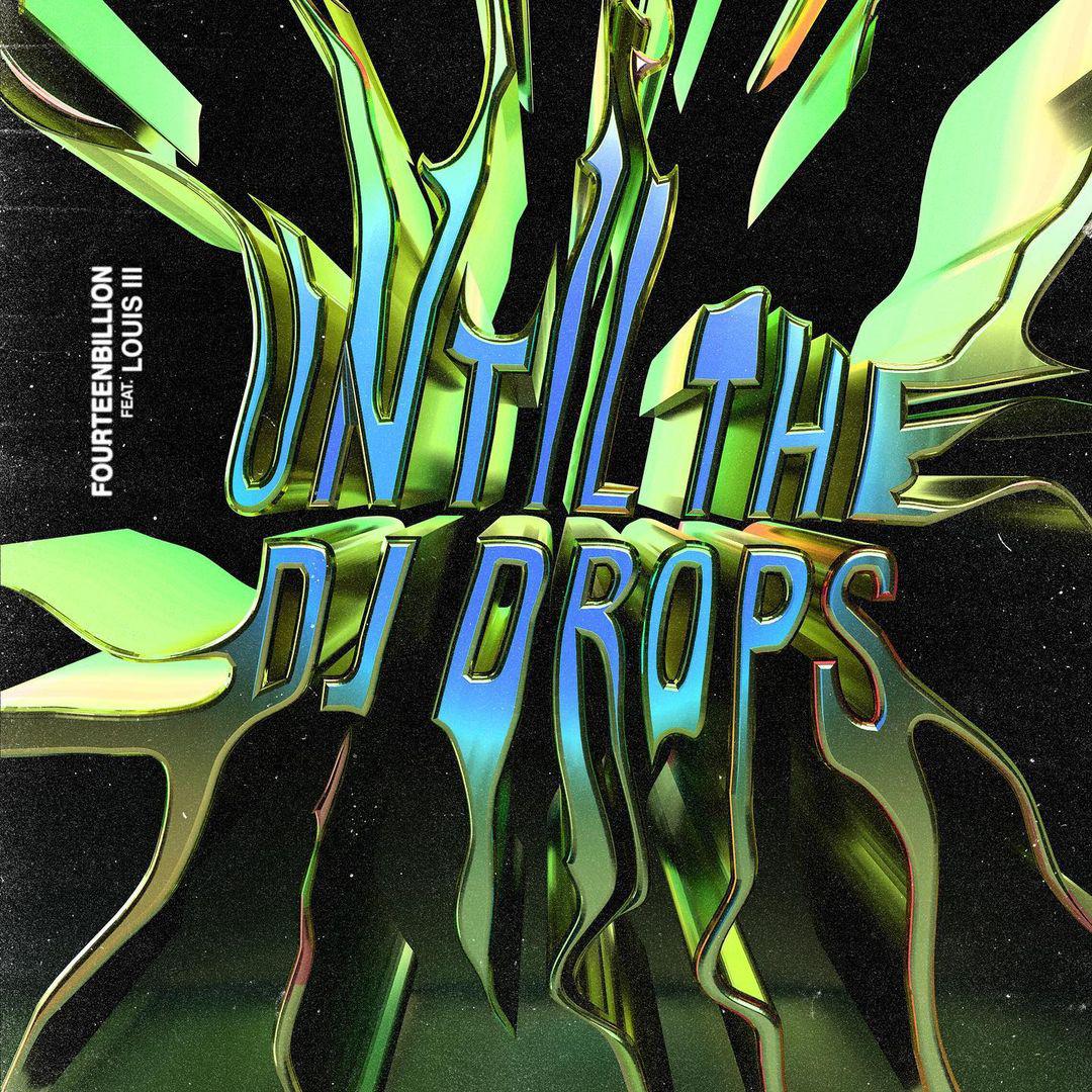 """Fourteen billion """"Until The DJ Drops"""" new single"""