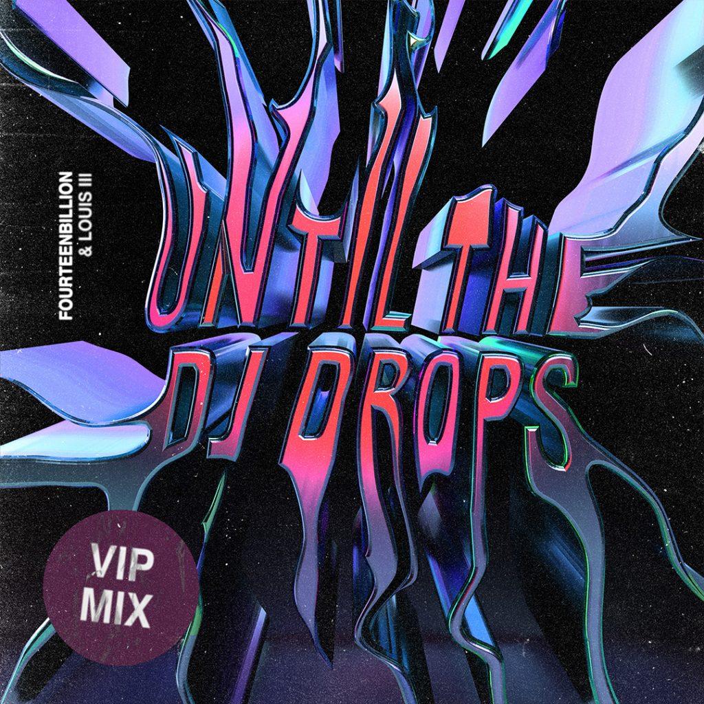 Fourteenbillion & LouisIII Until the DJ Drops VIP single Cover